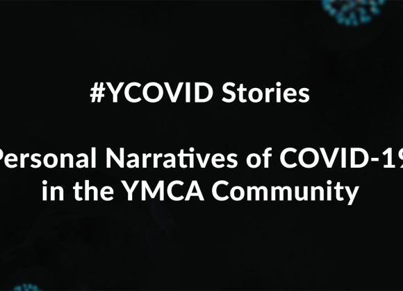 #YCOVID Stories: Personal Narratives of COVID-19 in the YMCA Community